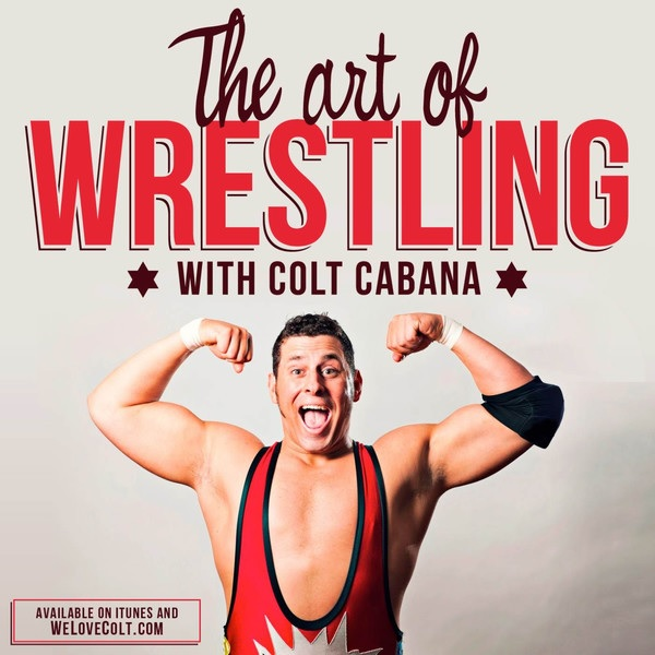 CM Punk (Returns) - Art of Wrestling Ep 227 w/ COLT CABANA