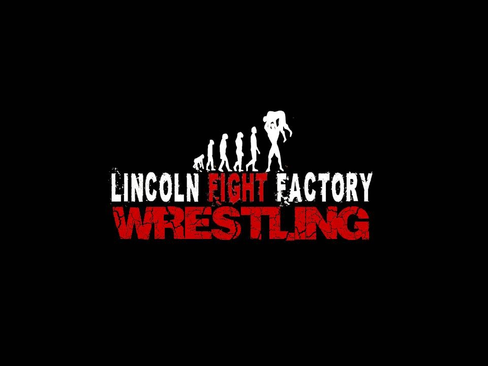 Lincoln Fight Factory Wrestling and Academy